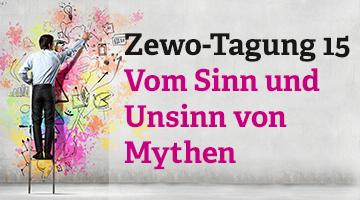 """Zewo Tagung 2015 """"Vom Sinn und Unsinn von Mythen"""""""